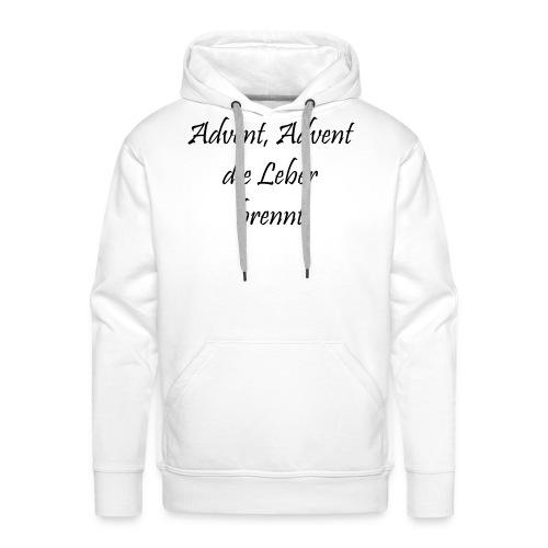 Advent, Advent die Leber brennt - Männer Premium Hoodie