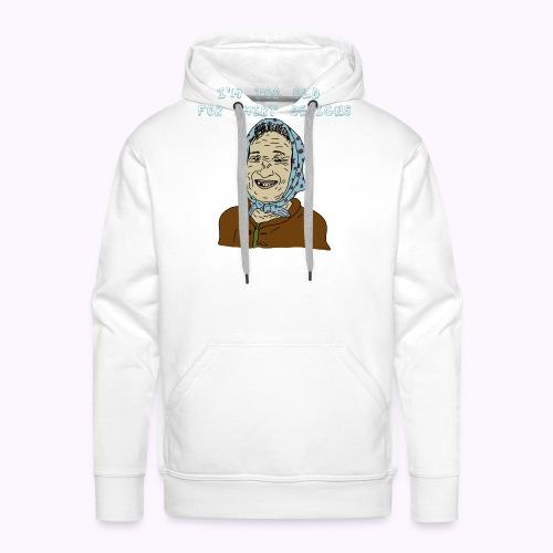 I'm too old for shirt design - Männer Premium Hoodie