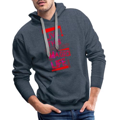 live this magic life tekst rood - Mannen Premium hoodie
