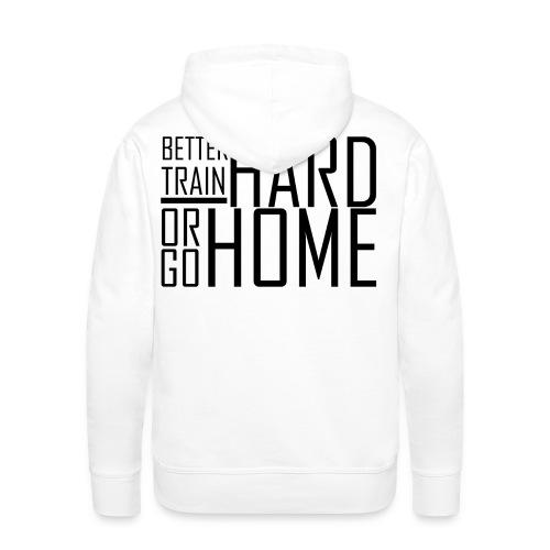 Go hard or go home - Mannen Premium hoodie