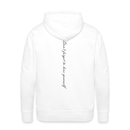 Don't forget to love yourself - Männer Premium Hoodie