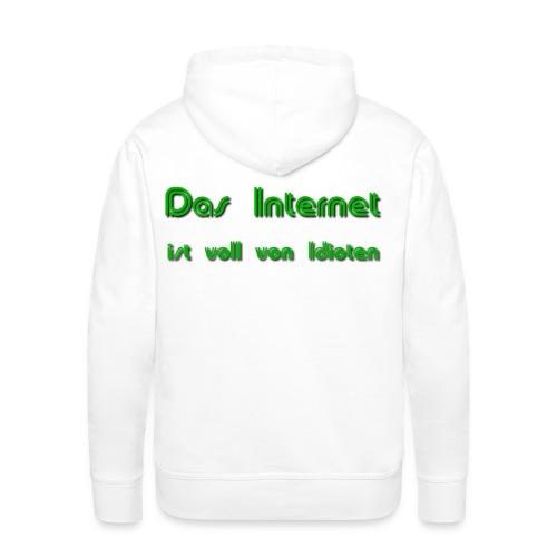 Das Internet (Idioten) - Männer Premium Hoodie