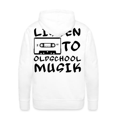 Listen to Oldschool Musik - Männer Premium Hoodie