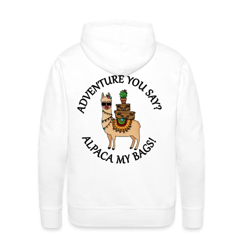 adventure you say? alpaca my bags! - Männer Premium Hoodie