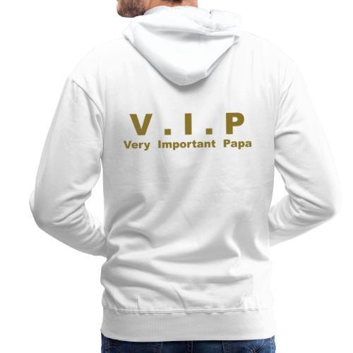 Vip - Very Important Papa - Sweat-shirt à capuche Premium pour hommes