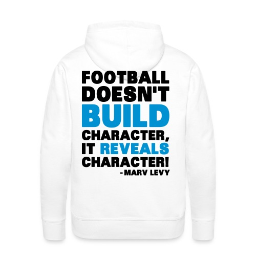 Football Doesn t Build Character - Miesten premium-huppari