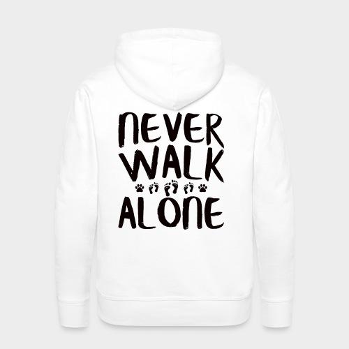 NEVER WALK ALONE | Hunde Sprüche Fußabdruck Pfote - Männer Premium Hoodie