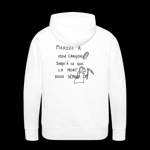 mariée à mon crayon - Sweat-shirt à capuche Premium pour hommes