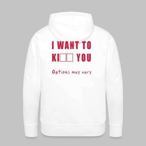 I want to - Men's Premium Hoodie