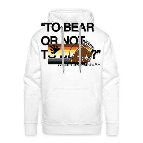grrr_shakesbearTo bear or not to bear - Sweat-shirt à capuche Premium pour hommes