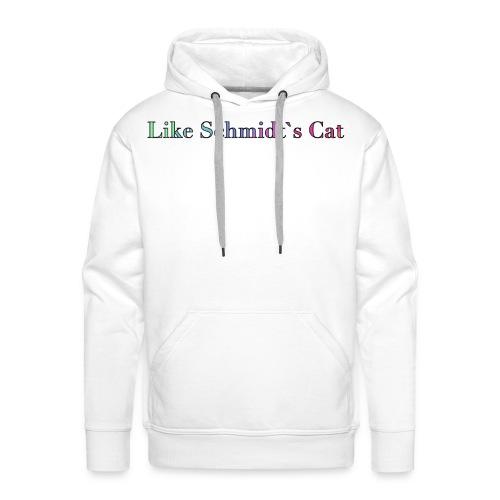 Wie Schmidtˋs Katze - Männer Premium Hoodie