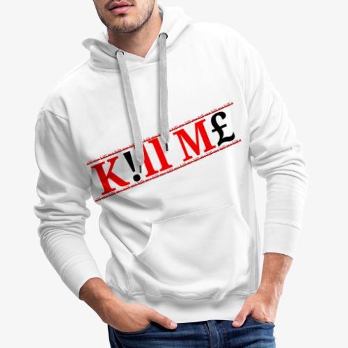 Kill me kill me Limited drop - Men's Premium Hoodie