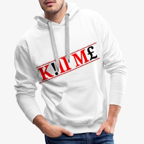 Kill me kill me Limited drop - Men's Premium Hoodie