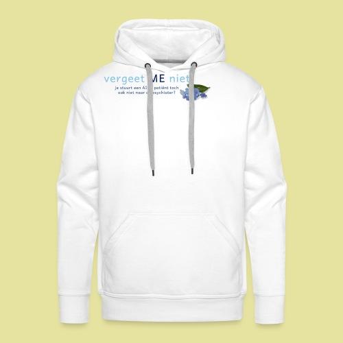 Vergeet ME Niet Slogan 2 - Mannen Premium hoodie