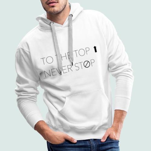 T-shirt To The Top Never Stop - Felpa con cappuccio premium da uomo