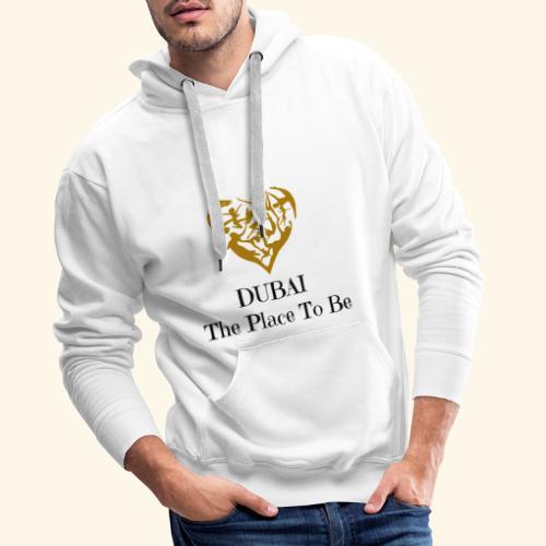 Dubai The Place To Be - Sweat-shirt à capuche Premium pour hommes