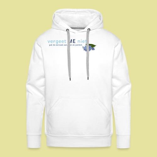 Dames T-shirt wit Vergeet ME niet - Mannen Premium hoodie