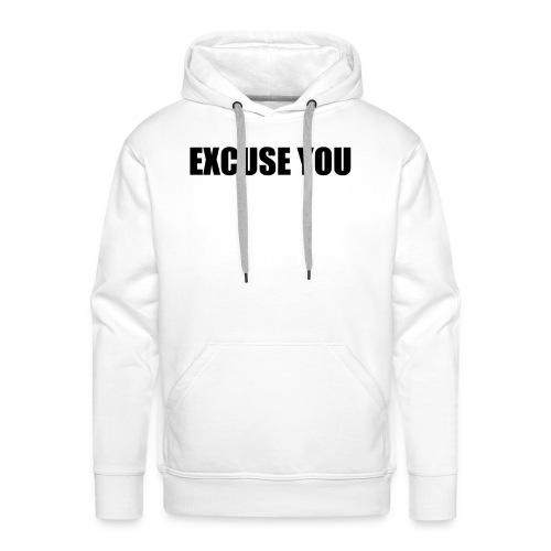 excuse you - Mannen Premium hoodie