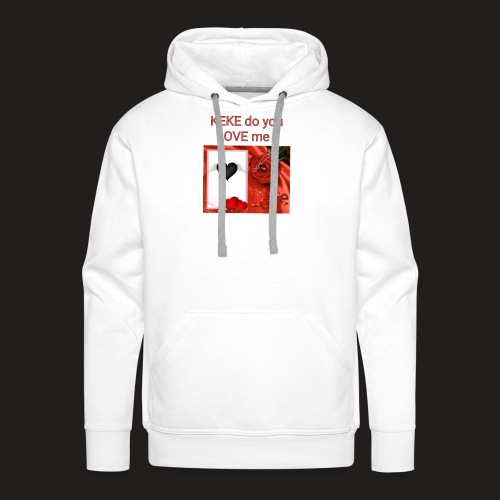 Keke do you Love me - Männer Premium Hoodie