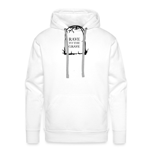 Rave to the Grave - Men's Premium Hoodie