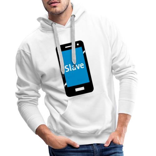 Slave to my phone 1 - Mannen Premium hoodie