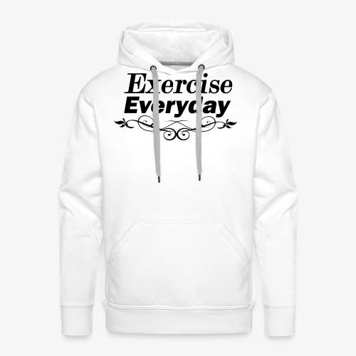 Exercise Everyday text - Mannen Premium hoodie