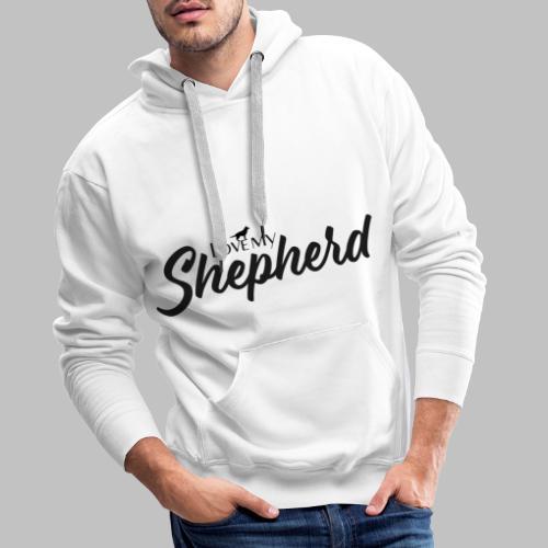 LOVE MY SHEPHERD - Black Edition - Dog Lover - Männer Premium Hoodie