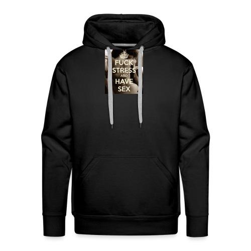 fuck-stress-and-have-sex - Herre Premium hættetrøje