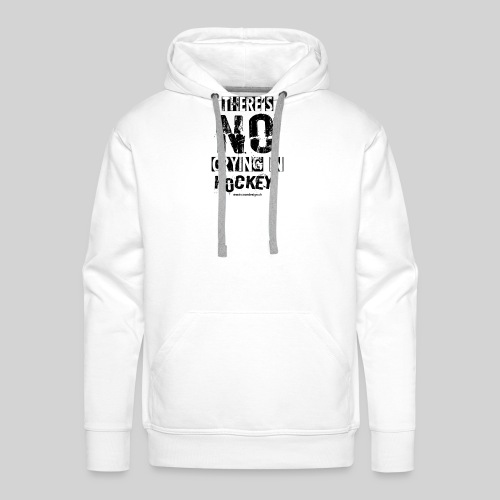 There's no crying in Hockey - Männer Premium Hoodie