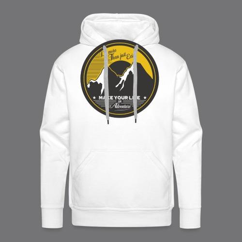 MAKE YOUR LIFE AN ADVENTURE Tee Shirts - Men's Premium Hoodie
