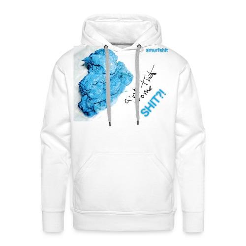 Aint that some Smurfshit?! - Mannen Premium hoodie