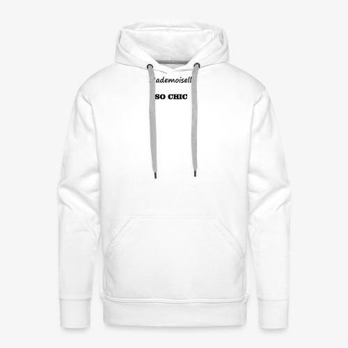 T-shirt Mademoiselle SO CHIC - Sweat-shirt à capuche Premium pour hommes