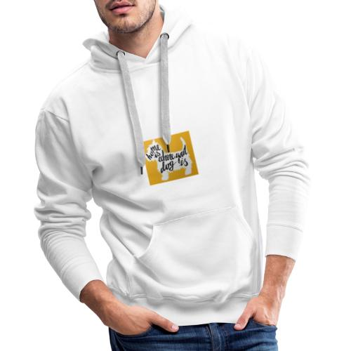 home is where your dog is - Sudadera con capucha premium para hombre