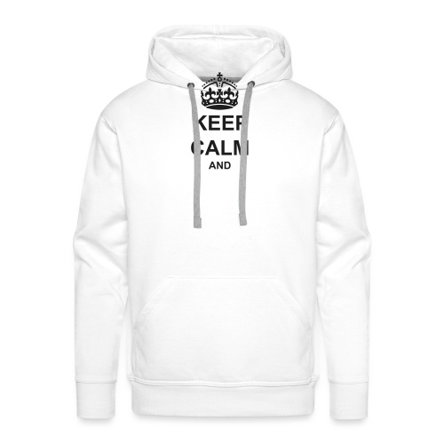 Keep Calm And Your Text Best Price - Men's Premium Hoodie