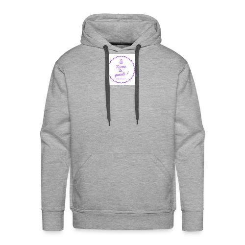 Ferme ta gueule ! - Sweat-shirt à capuche Premium pour hommes