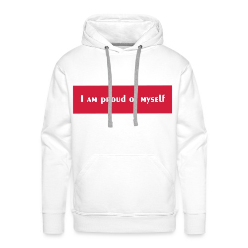 I AM PROUD OF MYSELF - Sweat-shirt à capuche Premium pour hommes