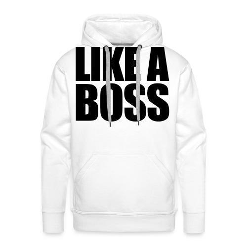 Like a BOSS - Männer Premium Hoodie