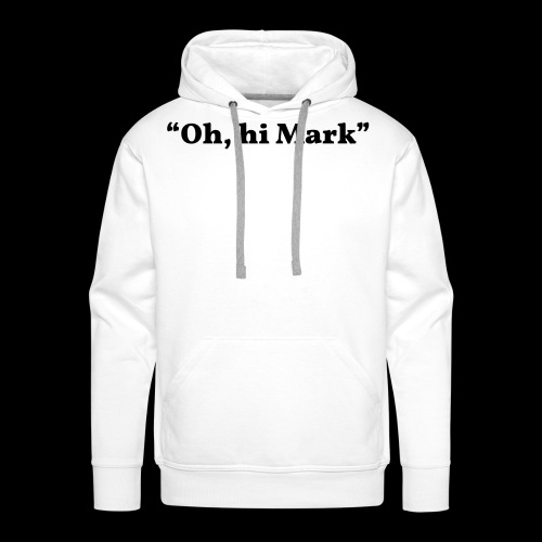 Oh, Hi Mark Room movie quote - Men's Premium Hoodie