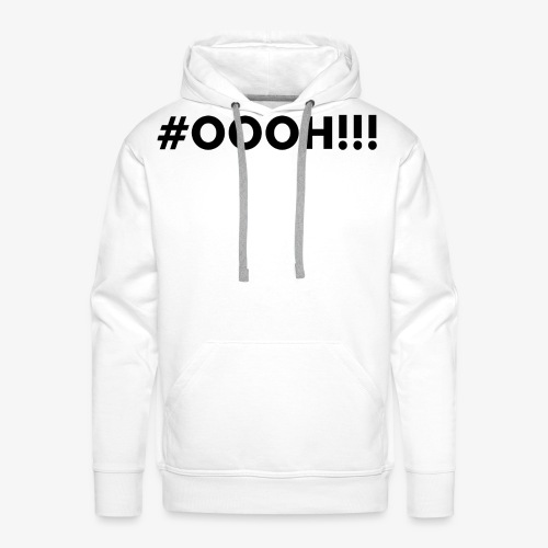 #OOOH!!! Black - Mannen Premium hoodie