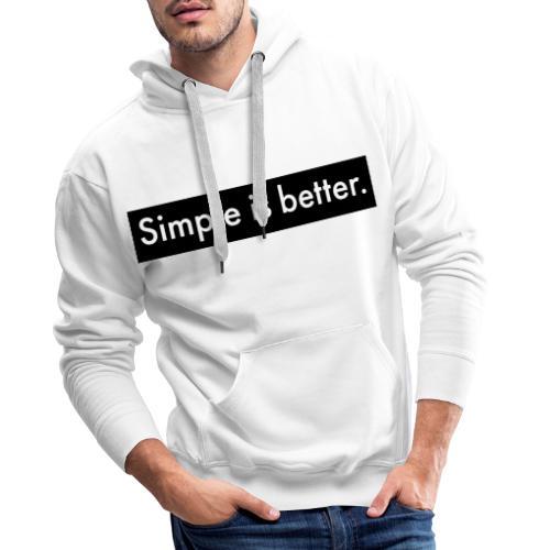 Simple Is Better - Men's Premium Hoodie
