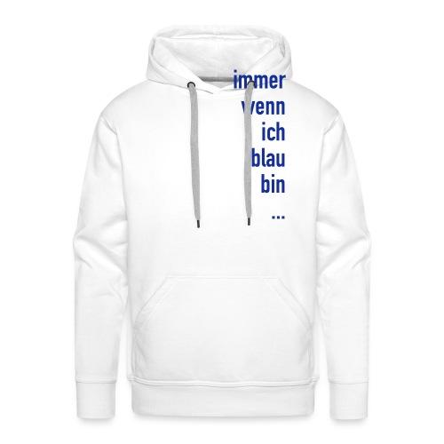 Blau Sein - Männer Premium Hoodie