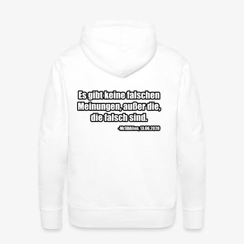 Falsche Meinung - Männer Premium Hoodie
