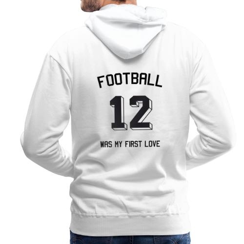 Football was my first love - Trikot - Männer Premium Hoodie