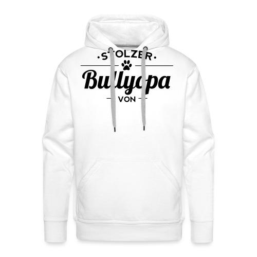 Stolzer Bullyopa Wunschname - Männer Premium Hoodie