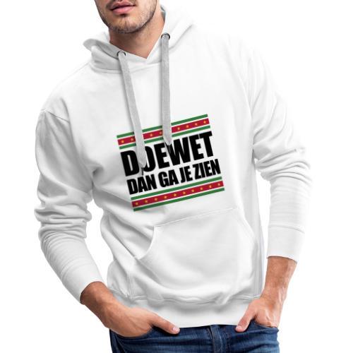 DOEWET DAN GA JE ZIEN - Mannen Premium hoodie