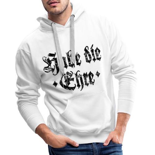 Habe die Ehre (Vintage/Schwarz) - Männer Premium Hoodie