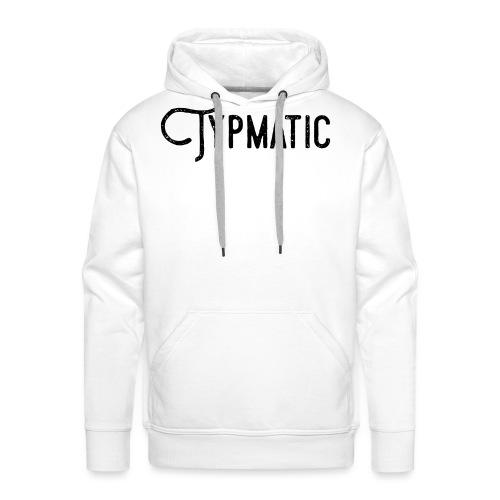Typmatic - Männer Premium Hoodie