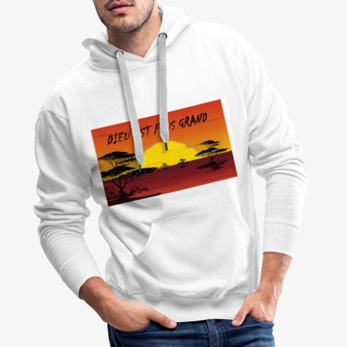 DIEU EST LE PLUS GRAND - Sweat-shirt à capuche Premium pour hommes