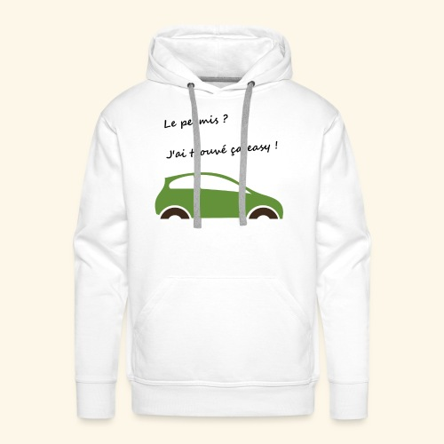 Mon permis ? Easy ! - Sweat-shirt à capuche Premium pour hommes