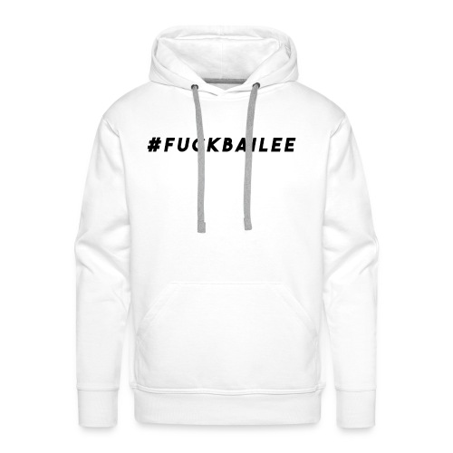 #FuckBailee MERCH TC - LIMITED EDITION - Men's Premium Hoodie